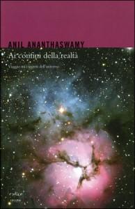 AI CONFINI DELLA REALTA' Viaggio tra i segreti dell'universo di Anil Ananthaswamy