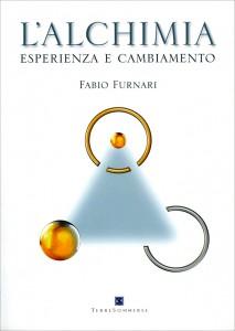 L'ALCHIMIA - ESPERIENZA E CAMBIAMENTO di Fabio Furnari