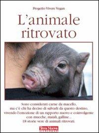 L'ANIMALE RITROVATO di Progetto Vivere Vegan Onlus
