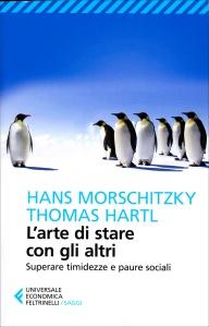 L'ARTE DI STARE CON GLI ALTRI Superare timidezza e paure sociali di Hans Morschitzky, Thomas Hartl