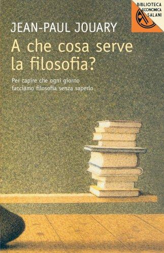 A Che Cosa Serve la Filosofia? (eBook)