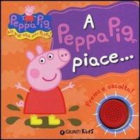 A Peppa Pig Piace...