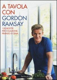 A Tavola con Gordon Ramsay