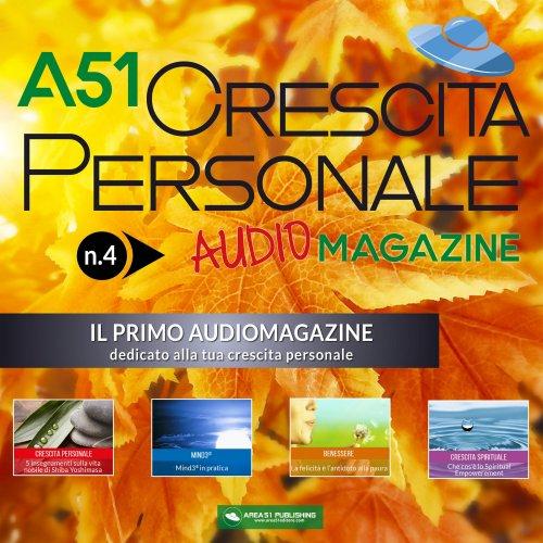 A51 Crescita Personale Audiomagazine - Numero 4 (Audiolibro MP3)