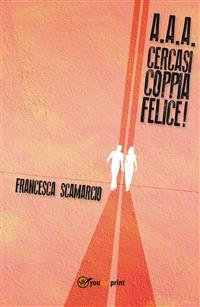 AAA Cercasi Coppia Felice (eBook)