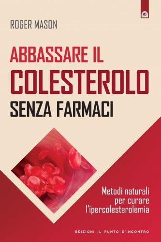 Abbassare il Colesterolo Senza Farmaci (eBook)