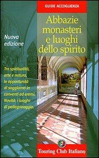 Abbazie, Monasteri e luoghi di Spirito
