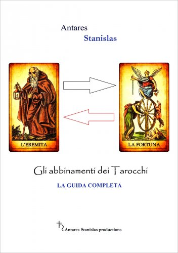 Abbinamenti dei tarocchi - La guida completa - Cartomanzia pratica (eBook)