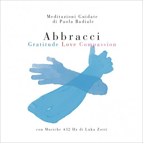 Abbracci - Gratitude, Love, Compassion (CD Audio)