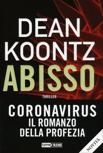 Abisso. Coronavirus: il Romanzo della Profezia