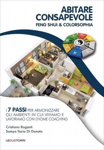 Abitare Consapevole. Feng Shui & Colorsophia