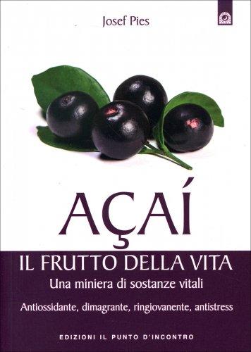 Acai: il Frutto della Vita