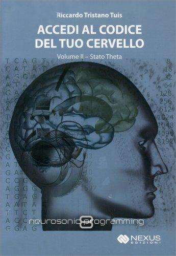 Accedi al Codice del Tuo Cervello - Volume 2