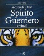 Accendi il Tuo Spirito Guerriero e Vinci!
