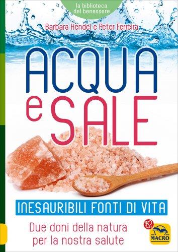 Acqua e Sale - Inesauribili Fonti di Vita