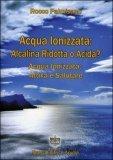Acqua Ionizzata: Alcalina Ridotta o Acida?