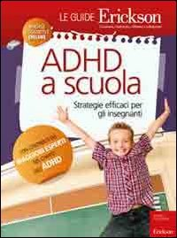 ADHD a Scuola - LE GUIDE ERICKSON