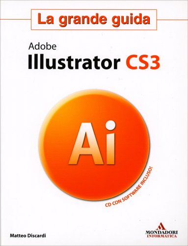Adobe Illustrator Cs3 - La Grande Guida