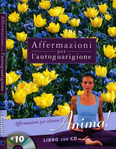 Affermazioni per l'Autoguarigione - Anima - Libro con CD audio