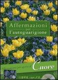 Affermazioni per l'Autoguarigione - Cuore - Libro con CD audio