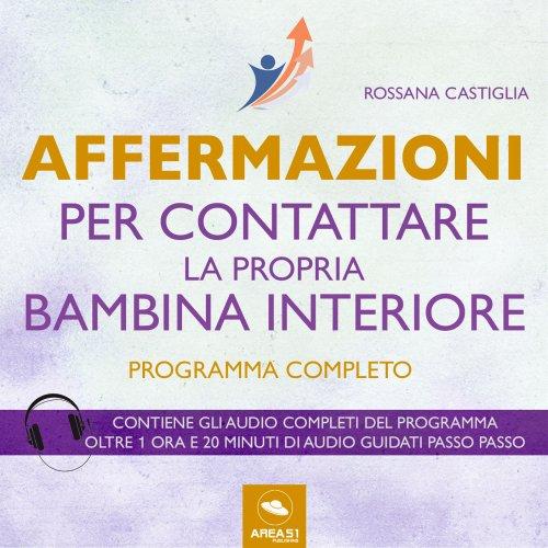 Affermazioni per Contattare la Propria Bambina Interiore (Audiolibro Mp3)