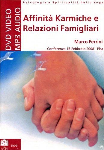 Affinità Karmiche e Relazioni Famigliari - CD Mp3 e DVD - 16 Febbraio 2008