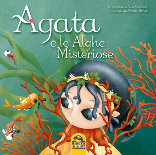 Agata e le Alghe Misteriose