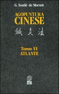 Agopuntura Cinese - Tomo VI