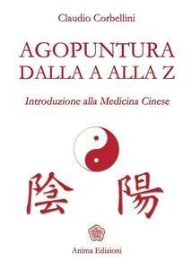 Agopuntura dalla A alla Z (eBook)