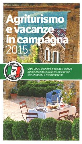 Agriturismo e Vacanze in Campagna 2015