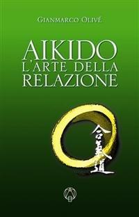 Aikido: L'Arte della Relazione (eBook)