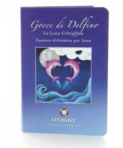 Alchimia Essenza Alchemica - Gocce di Delfino - La Luce Cristallina