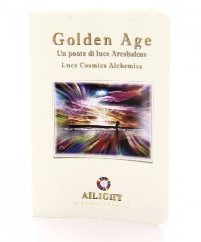 Alchimia Luce Cosmica Alchemica - Golden Age - Un Ponte di Luce Arcobaleno