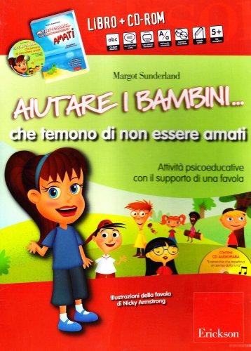 Aiutare i Bambini... che Temono di Non Essere Amati + Cd Rom