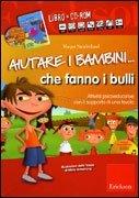 Aiutare i Bambini che Fanno i Bulli - Cofanetto con Libro e CD Rom