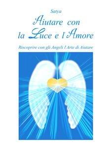 Aiutare con la Luce e l'Amore (eBook)