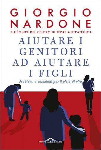 Aiutare i Genitori ad Aiutare i Figli (eBook)