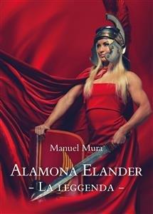 Alamona Elander - La leggenda (eBook)