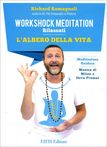 Workshock Meditation: Rilassati - L'Albero della Vita - Meditazione Guidata su CD Audio