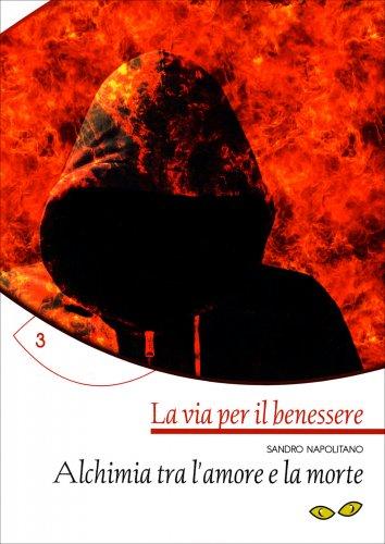 Alchimia tra l'Amore e la Morte - Volume 3