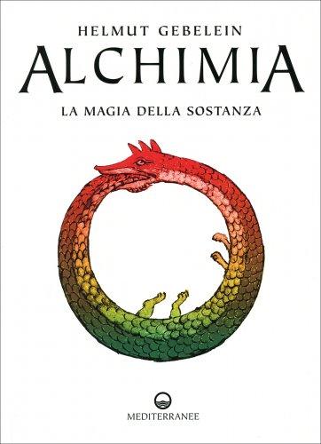 Alchimia - La Magia della Sostanza