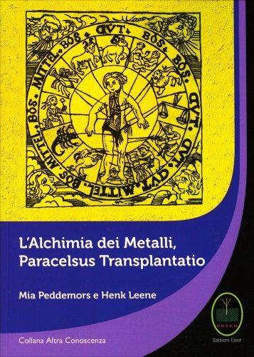 L'Alchimia dei Metalli - Peracelsus Transplantatio
