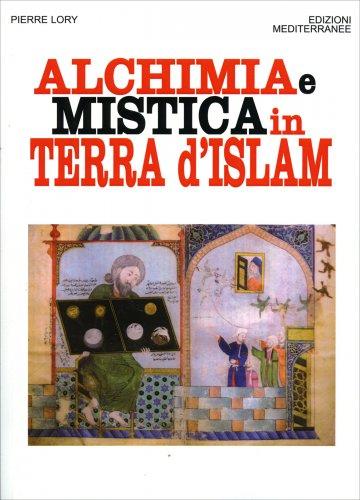 Alchimia e Mistica in Terra d'Islam