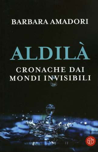 Aldilà - Cronache dai Mondi Invisibili