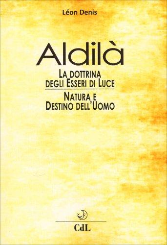 Aldilà - La Dottrina degli Esseri di Luce