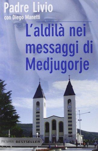 L'Aldilà nei Messaggi di Medjugorje