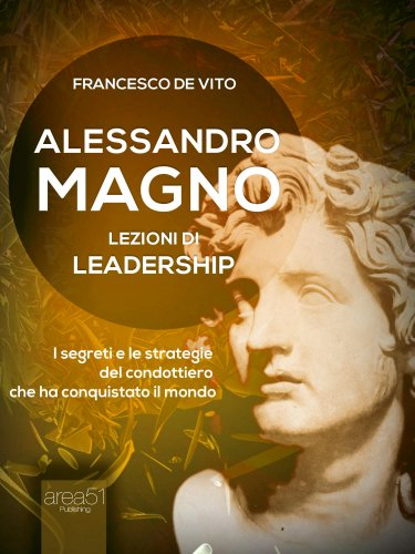 Alessandro Magno - Lezioni di leadership (eBook)