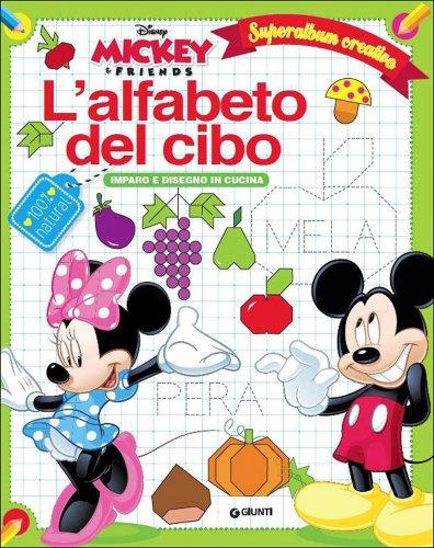 Mickey & Friends - L'Alfabeto del Cibo