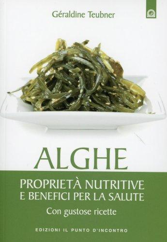 Alghe - Proprietà Nutritive e Benefici per la Salute