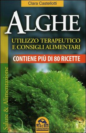 Alghe - Utilizzo Terapeutico e Consigli Alimentari